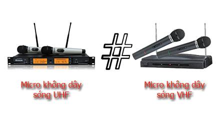 Sự khác biệt micro không dây sóng UHF và VHF