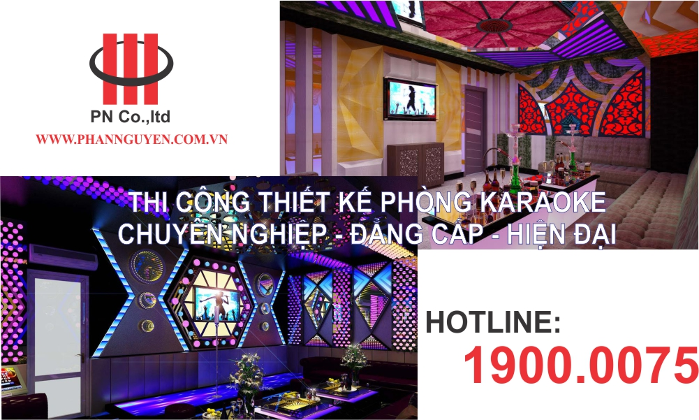 Phan Nguyễn Audio - Thi công thiết kế phòng karaoke chuyên nghiệp, hiện đại.
