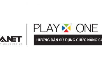 Sử dụng những chức năng cở bản của Hanet PlayX One