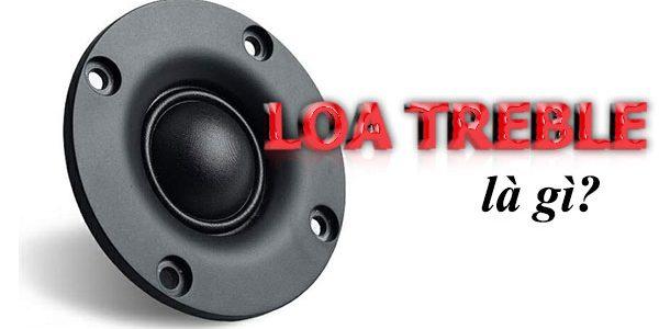 Loa Treble là gì? Hoạt động như thế nào?