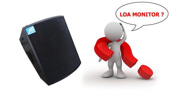 Loa Monitor là gì?